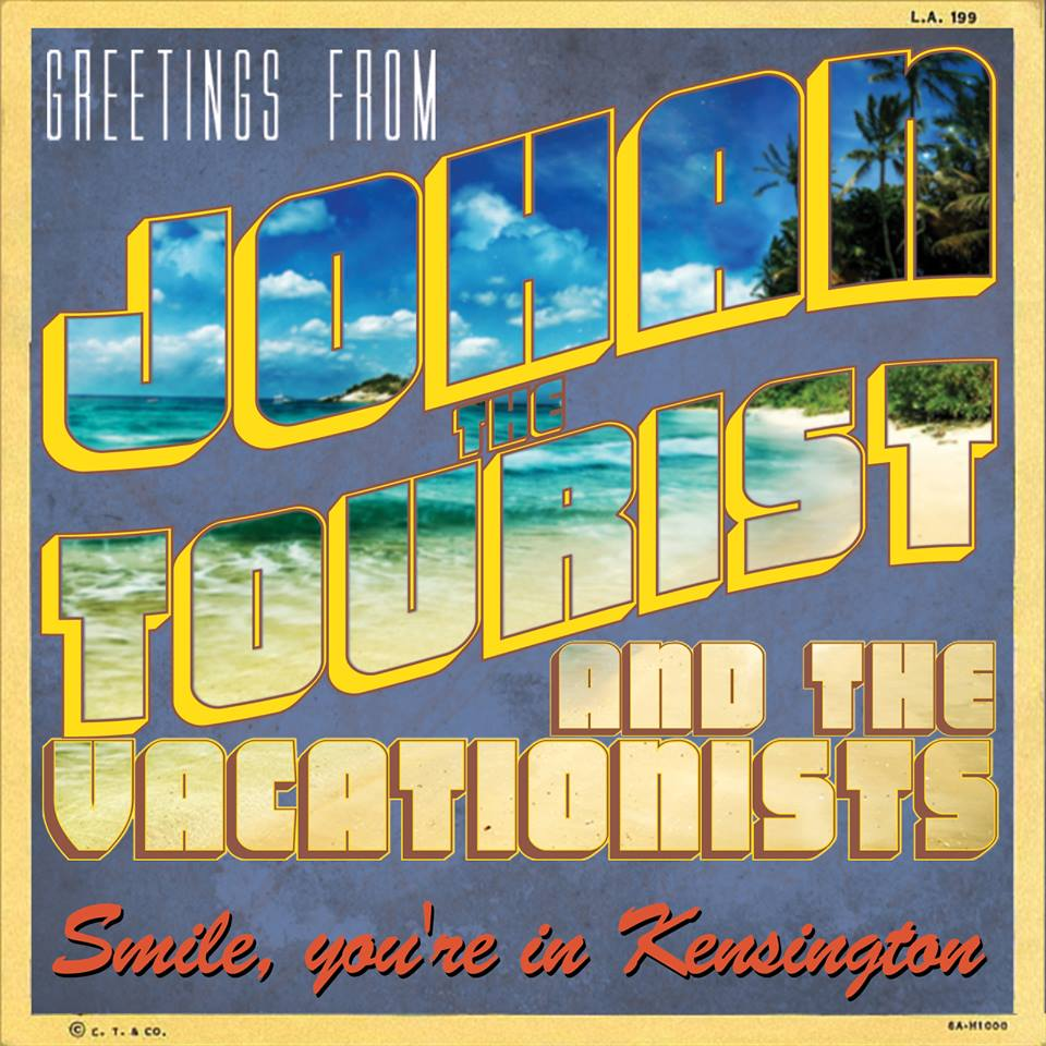 2014 - Johan The Tourist and the Vacationists - Smile, You're in Kensington.jpg