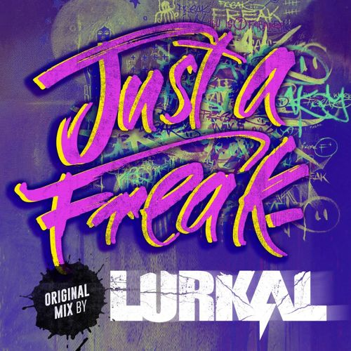 2015- Lurkal - Just a Freak.jpg