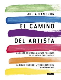 El camino del Artista.  Julia Cameron. Edit. Aguilar