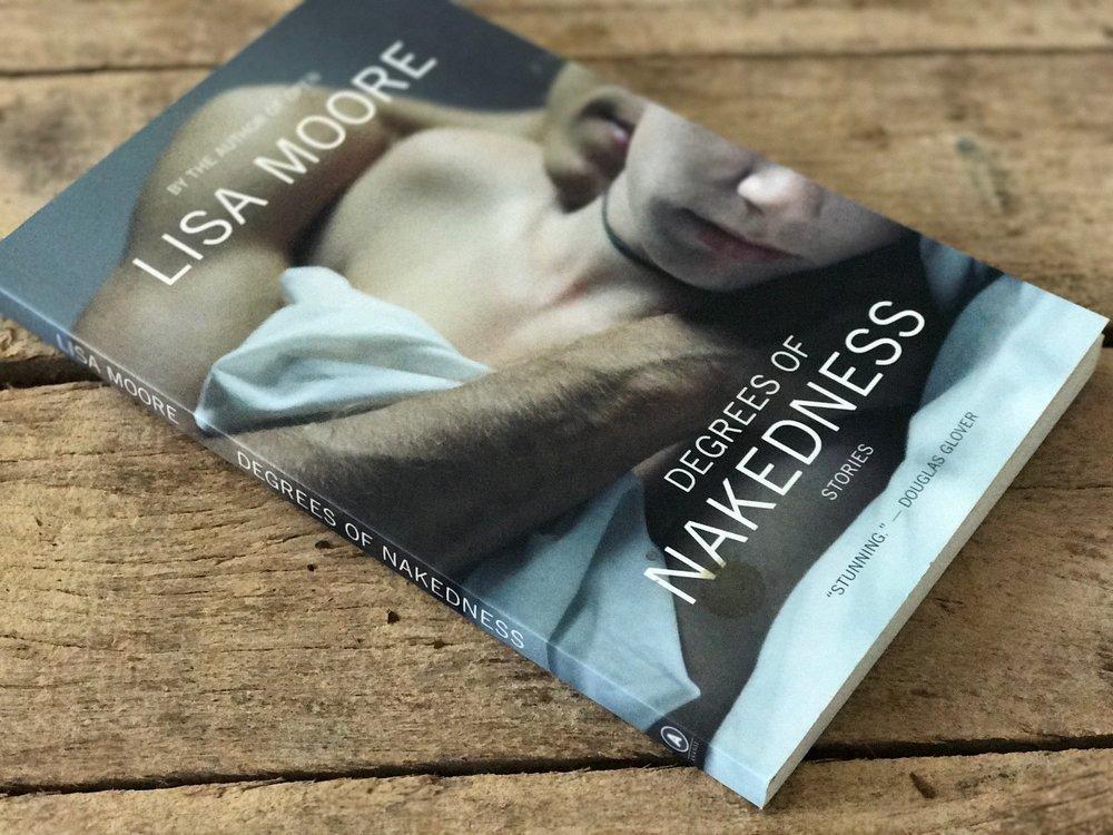 Degrees of Nakedness / Lisa Moore / Anansi Press