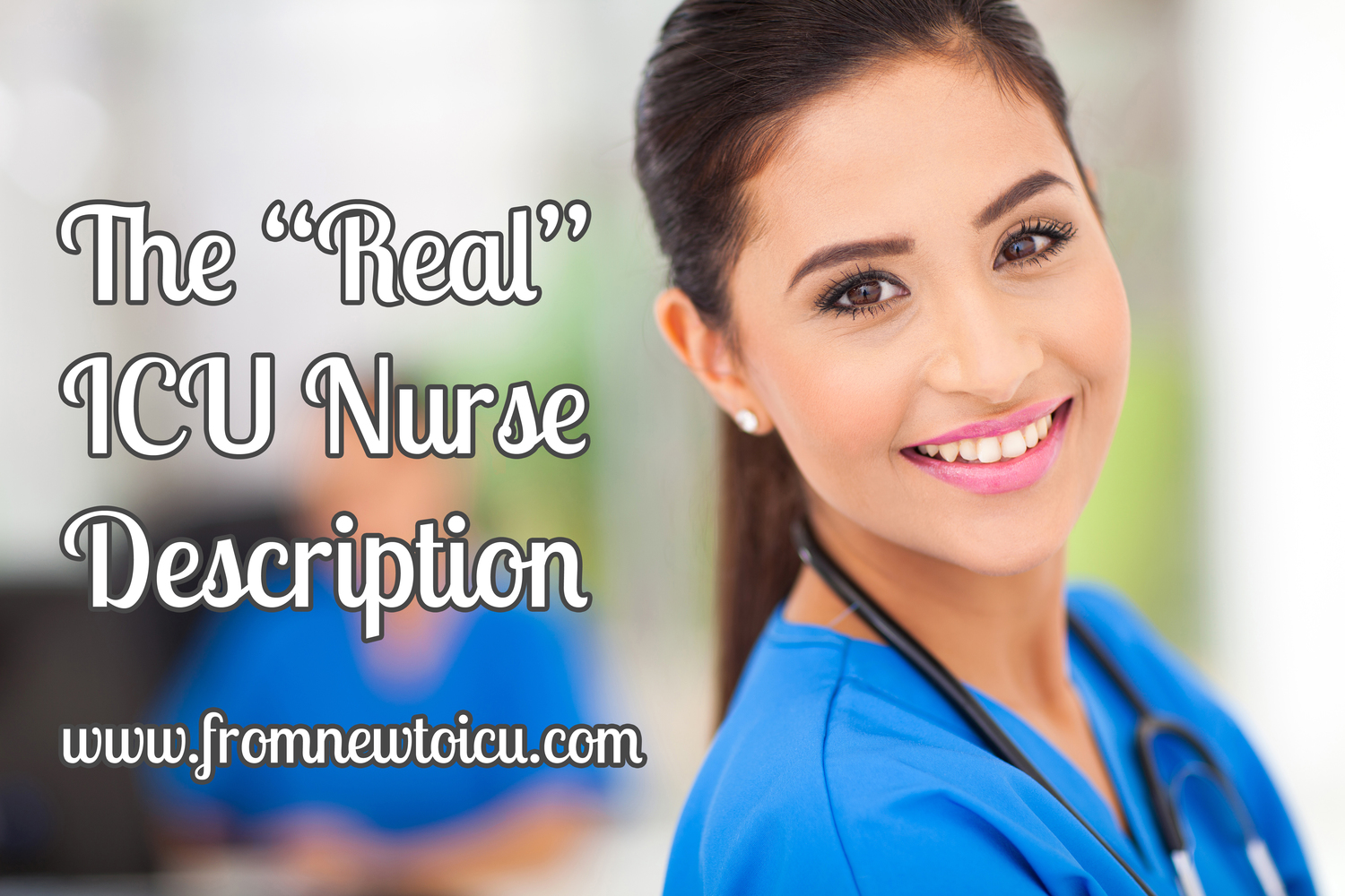 The Real ICU Nurse Description — From New to ICU