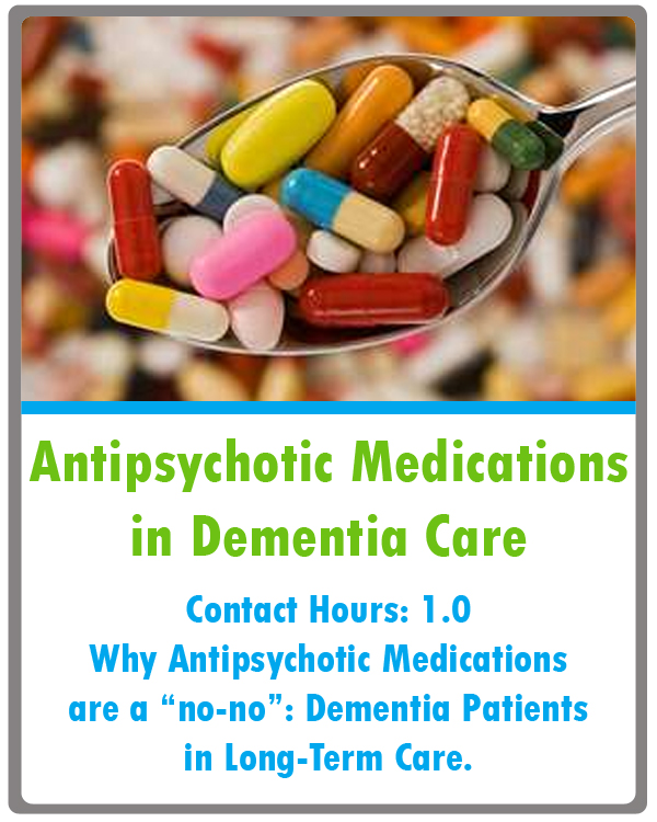 Antipsychotic Medications and Dementia Care Continuing Education