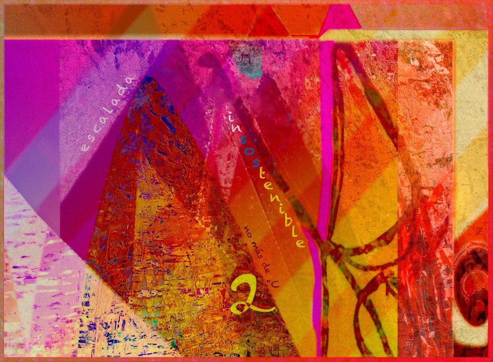 """Escalada insostenible  Digital C-Print, 75 x 102 cm  Creado en referencia al Acuerdo de París en virtud de la Convención Marco de las Naciones Unidas sobre el Cambio Climático, cuyo objetivo es mantener el aumento de la temperatura global por debajo de los 2 ° C. El texto, en español, dice """"no más de2 ° C""""; los colores ardientes pretenden crear una sensación de alarma."""