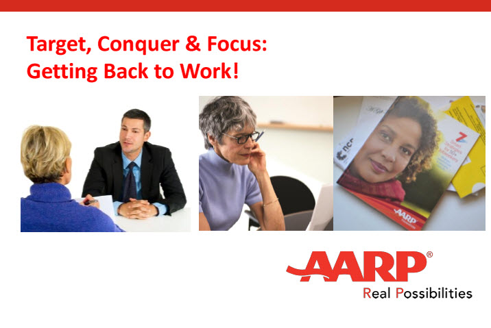 Target,  Conquer & Focus: Getting Back to Work!Searching for a job you'll love? View this recorded webinar to learn how to target your search and find a job that fits YOUR interests and skills. Plus, conquer job applications, the interview process AND learn how to focus on yourself!  -