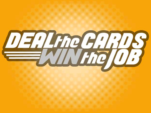 Deal the Cards Win the Job