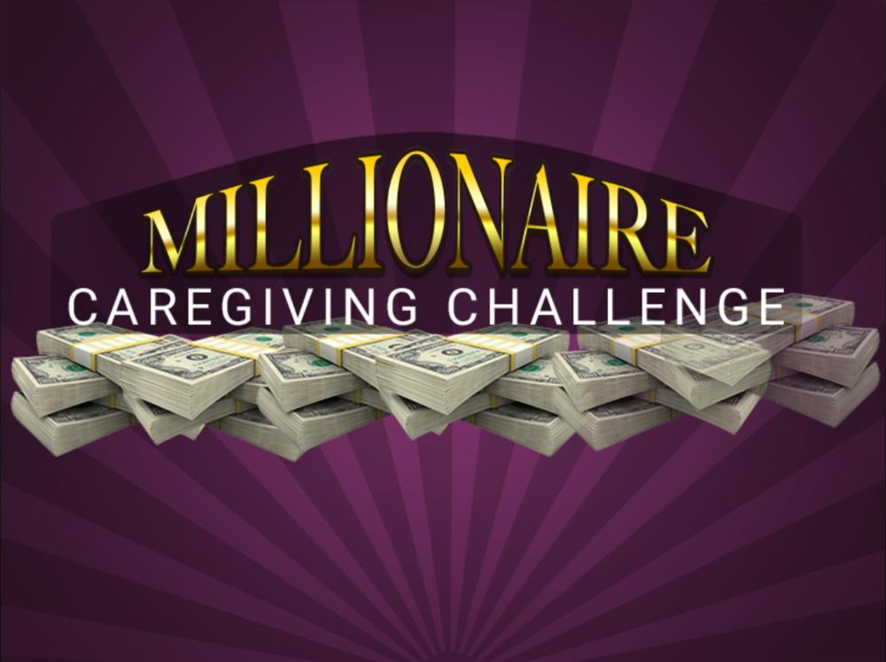 Millionaire Caregiving Challenge