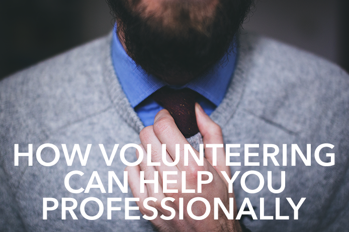 How Volunteering Can Help You Professionally