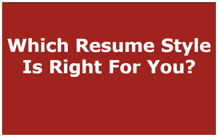Which Resume Style is Right for You?