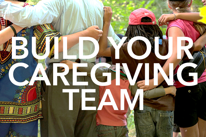 Build Your Caregiving Team