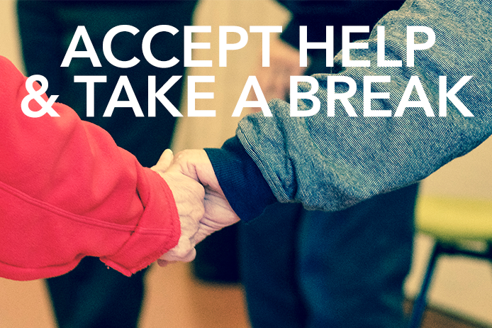 Accept Help and Take a Break