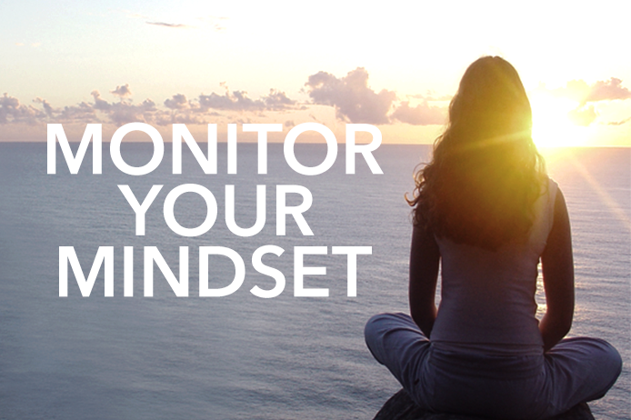 Monitor Your Mindset