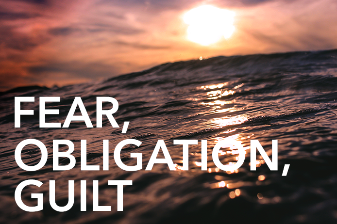 Fear, Obligation, Guilt