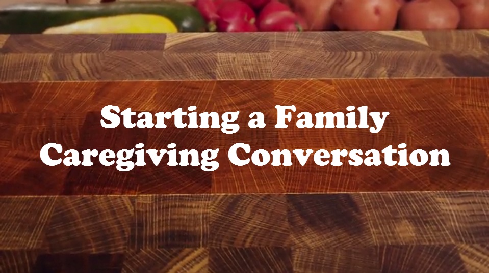 Starting a Family Caregiving Conversation