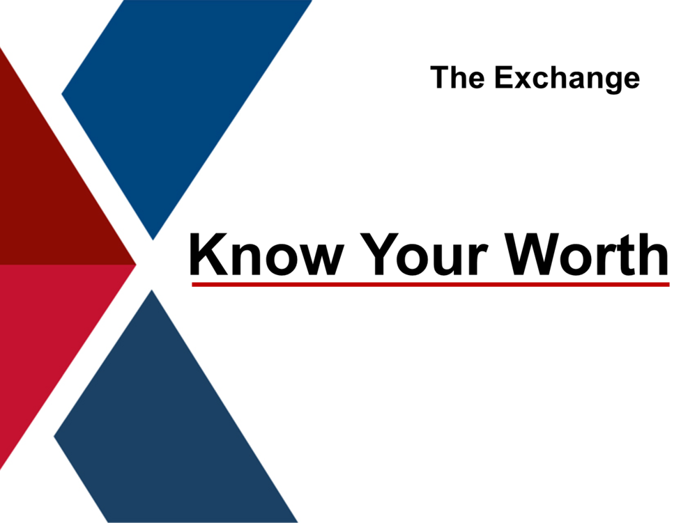 Know Your WorthThis webinar helps you focus on the value you bring to employers: Knowing your worth. -