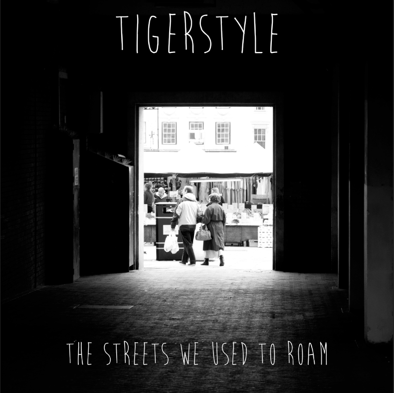 Tigerstyle - The Streets We Used To Roam
