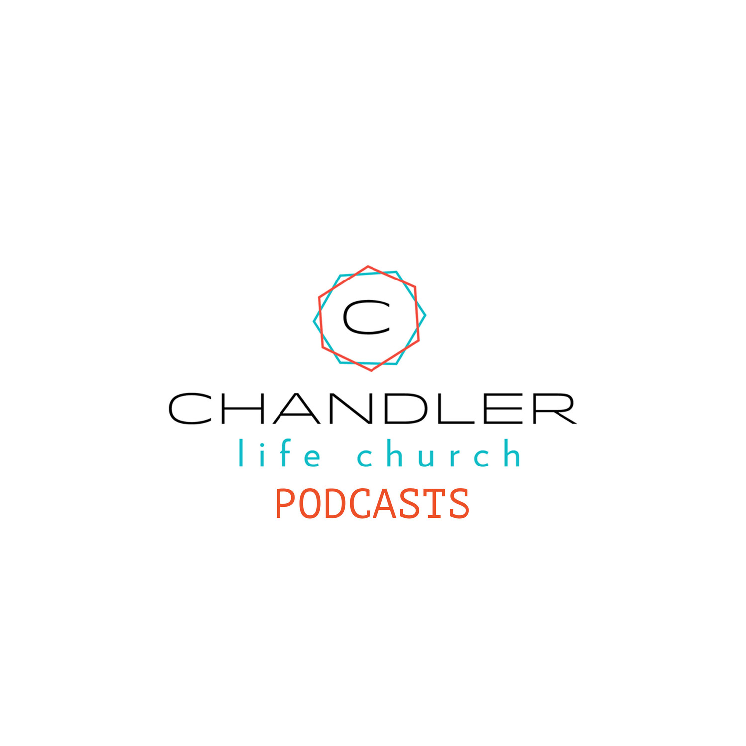CLC Podcasts. - Chandler Life Church