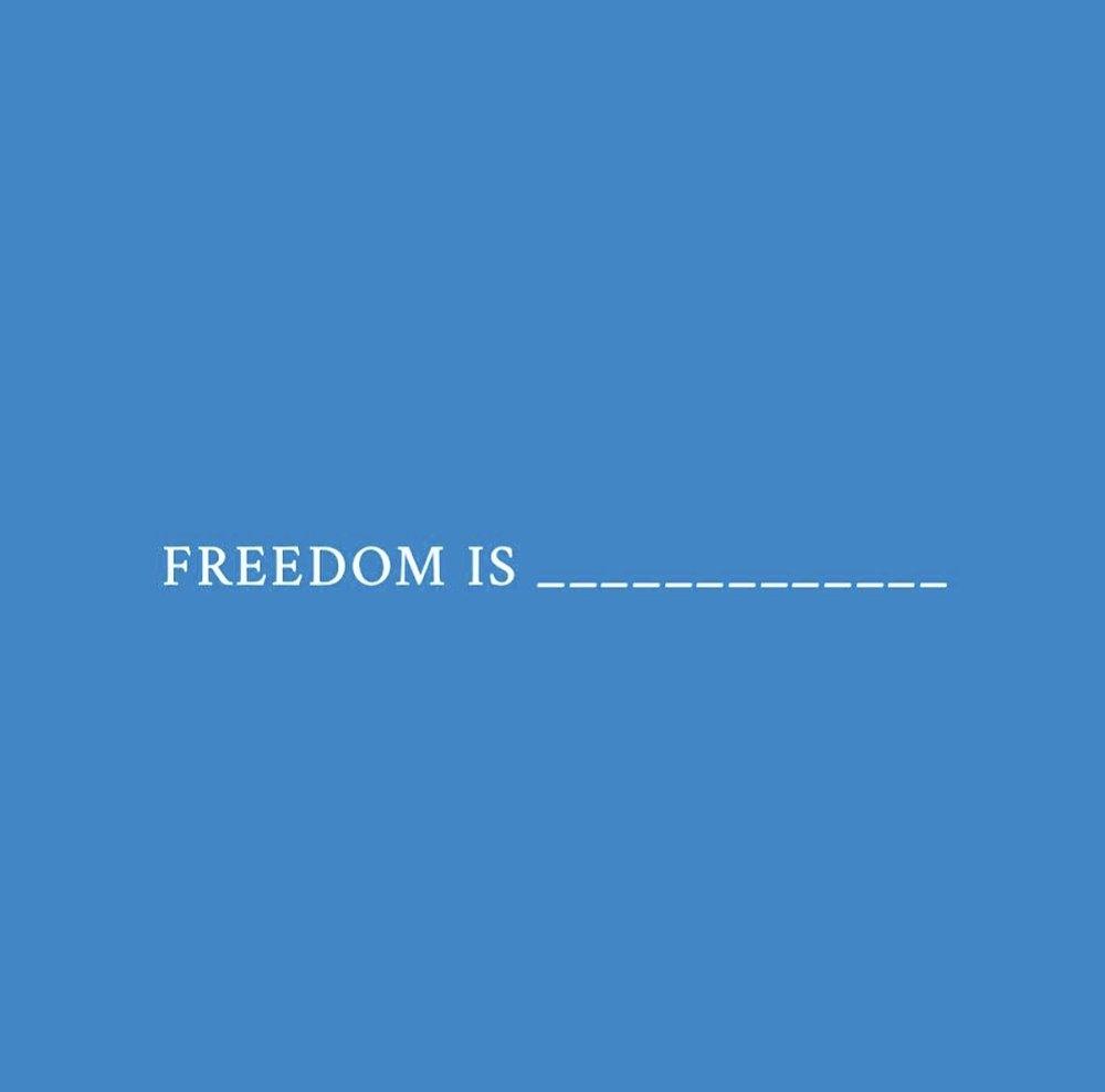 Freedom Is.jpg