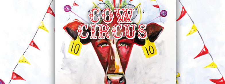 Cow Circus Artist:Lisandra Di Liberto Brown