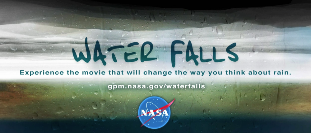 Above the Earth,  Beneath the sky,  WATER FALLS.  Opening worldwide January 31. Only on Science On a Sphere.