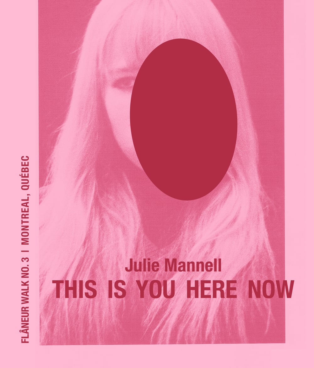 This Is You Here Now  by Julie Mannell (Shape&Nature Press, 2015) | Flaneur Walk Pamphlet Series, No. 3:  Montréal,   Québec