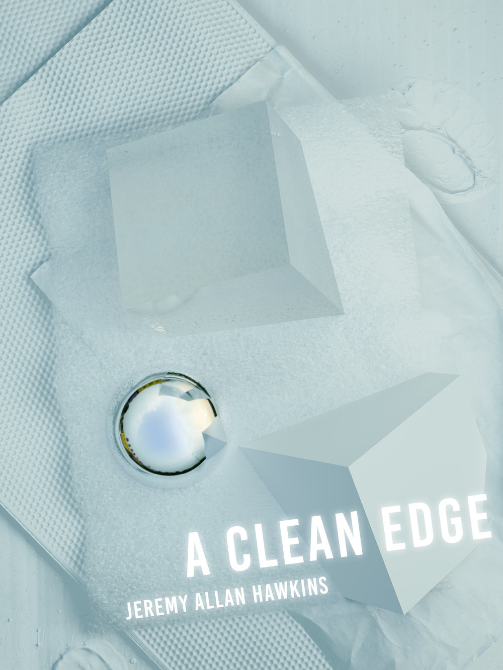 Cover layout + interior design for Jeremy Allan Hawkin's  A Clean Edge , winner of the 2016 BOAAT Press Chapbook Contest, selected by Richard Siken ( BOAAT Press , 2017).
