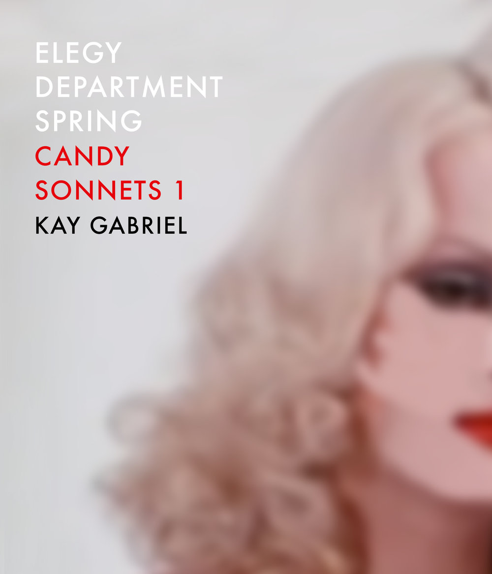 Cover art + interior design for Kay Gabriel's  Elegy Department Spring: Candy Sonnets 1  ( BOAAT Press , 2017).Read in-full  here .