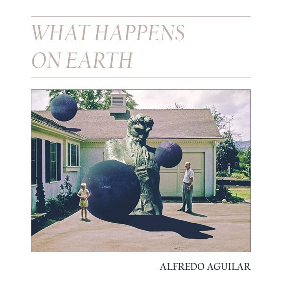 Cover layout + interior design for Alfredo Aguilar's  What Happens on Earth,  winner of the 2017   BOAAT Chapbook Prize, selected by Natalie Diaz ( BOAAT Press , 2018).