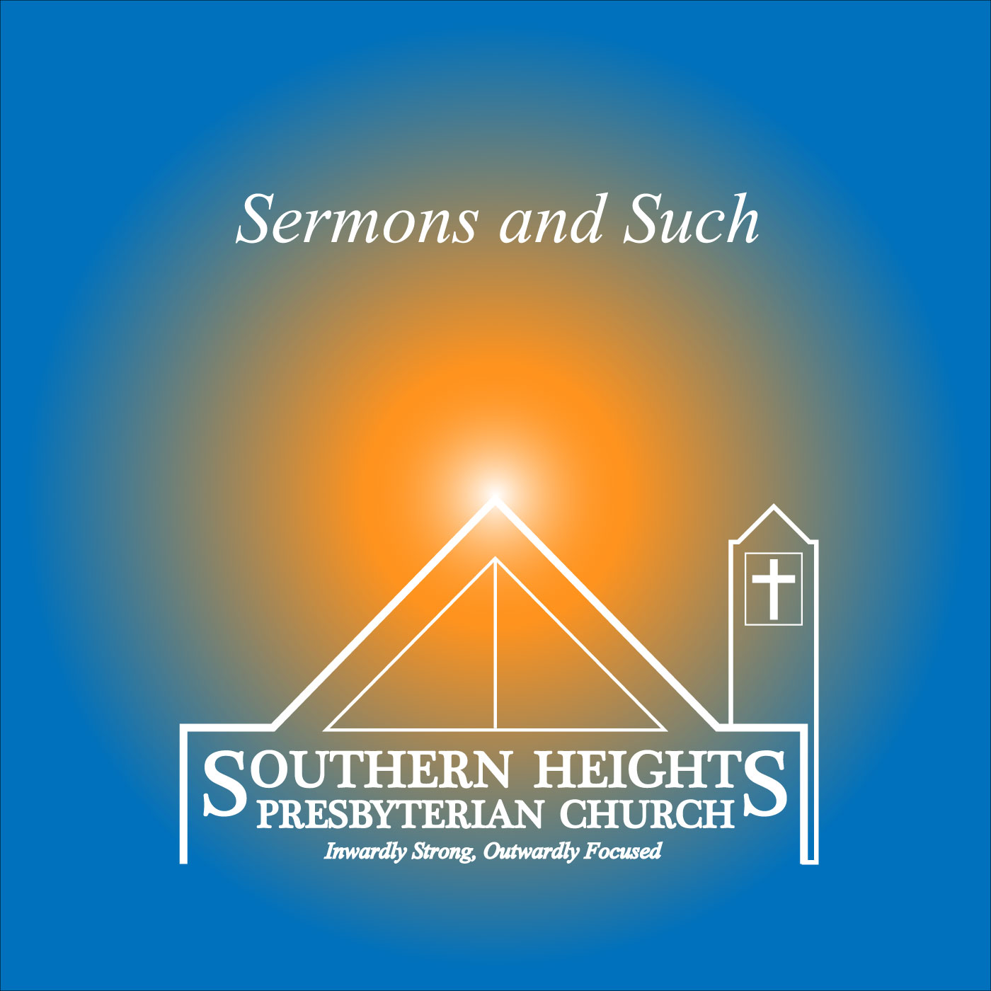 Sermons and Such - Southern Heights Presbyterian Church
