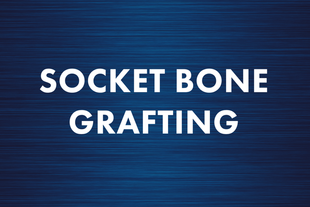 Socket Bone Grafting