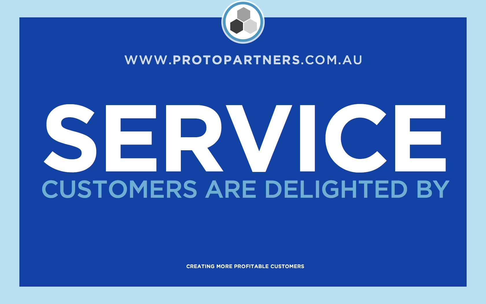 SERVICE WE ARE DELIGHTED BY
