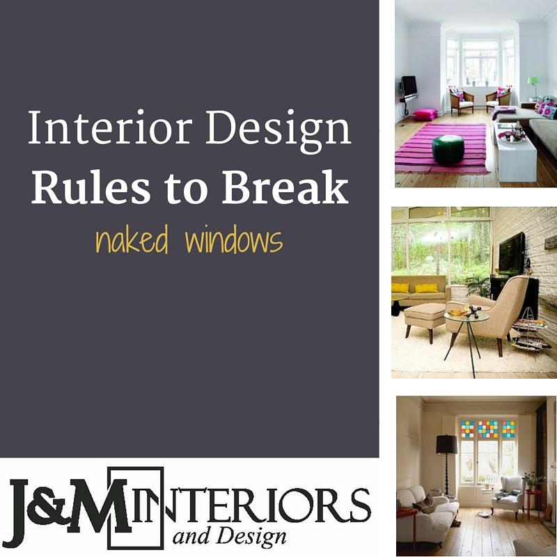 Interior Design Rules To Break: Naked Windows U2014 J U0026 M INTERIORS And DESIGN