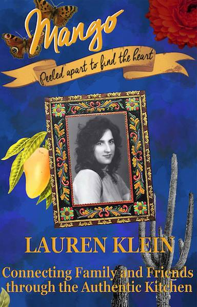 Lauren Klein  is the author of  Mango: Peeled Apart to Find the Heart   , a collection of recipes and a story of how food and tradition connects our hearts.