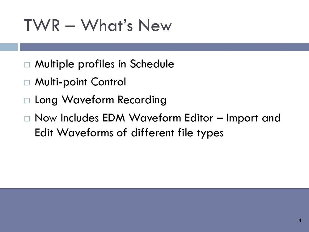 TWR - What's New : Multiple profiles in Schedule, Multi-point Control, Long Waveform Recording. Now Includes EDM Waveform Editor – Import and Edit Waveforms of different file types .