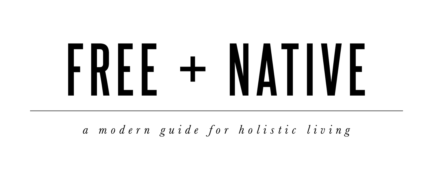 Free + Native | a modern guide for holistic living