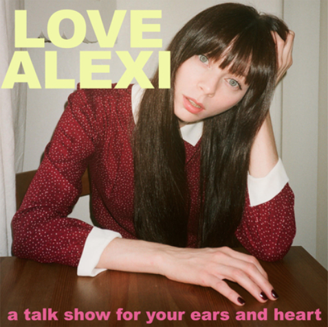 Love, Alexi Podcast