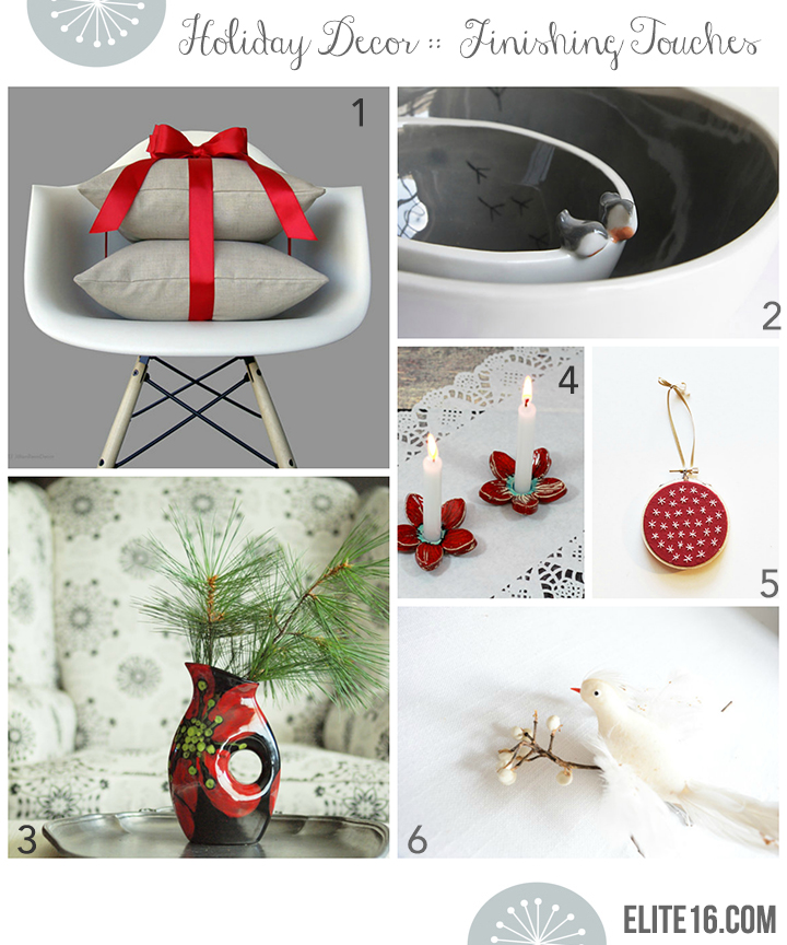 1.    Custom Striped Pillow Set   by Jillian Rene Decor  2.    Ceramic Nesting Bowls   by Karo Art  3.    Red Poppy Holiday Vase   by Romy & Clare  4.    Red Flower Candle Holders   by Orly Design  5.    Hand Stitched Hoop Ornament   by Sarah K Benning  6.    Vintage White Bird Ornament   by All Things White