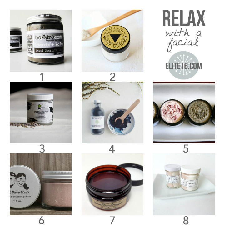 1.   Dead Sea Mud Mask   by bambu earth  2.   Pretty Mud Mask   by urb apothecary 3.   Activated Charcoal Facial Mask   by winsome and green 4.   Japanese Charcoal and Kelp Mask   by bohemian harvest  5.   Exfoliating Clay Mask   by soak it in body products  6.   Red Clay Face Mask   by pretty soap  7.   Glycolic Rose Masque   by 3rd generation herbal 8.   Organic Botanicals Face Mask   by pure naturalis