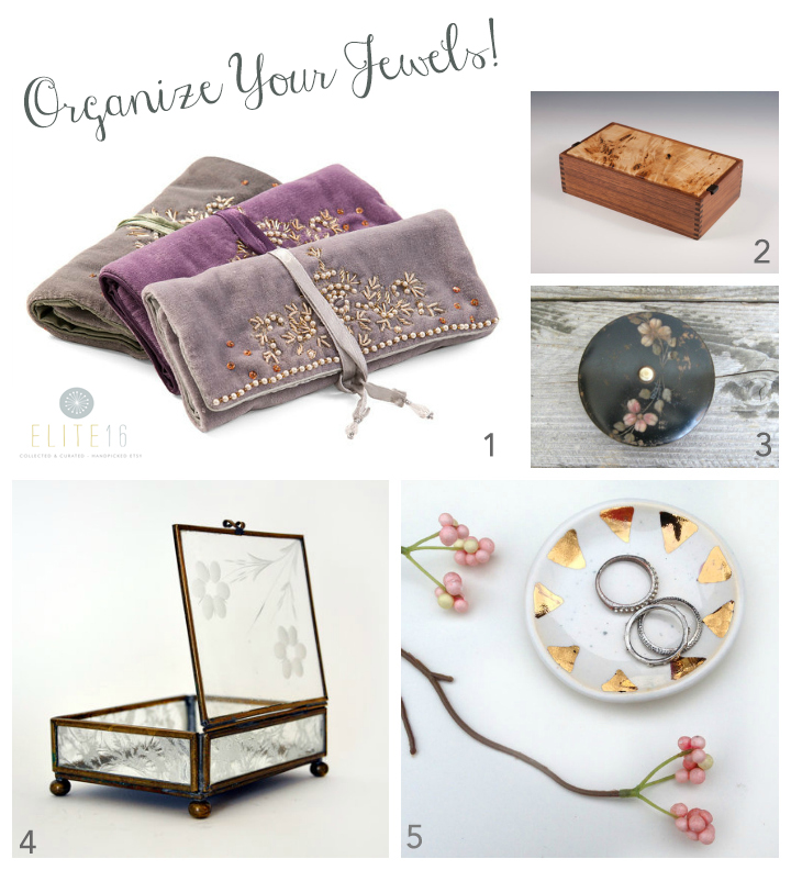 1. Velvet Jewelry Roll by plum and ivory  2.  Mappa Burl Jewelry Box by wooden addictions  3. Vintage Wooden Jewelry Box by bohemian by design  4. Etched Glass Vintage Jewelry Box by hist  5. White and 22K Gold Accent Jewelry Dish by modern mud