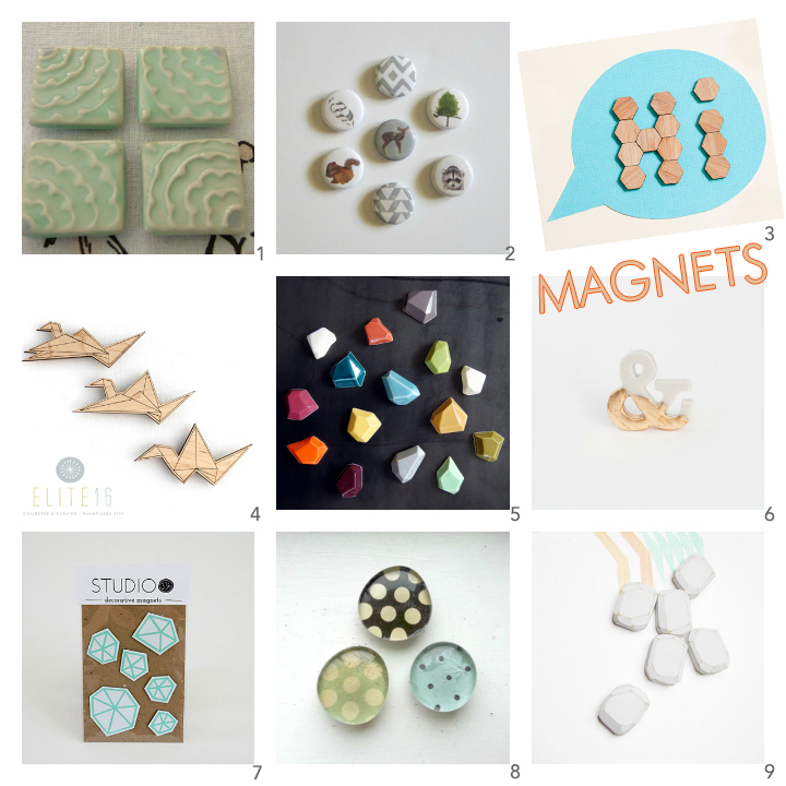 1. Light Green Floral Ceramic Magnets by curlyai 2. Woodland Animal Magnets by red tile studio 3. TwentyBamboo Hexagon Magnets by bu products 4. Wooden Origami Crane Magnets by havokdesigns 5. Porcelain Geometric Faceted Magnets by pigeon toe ceramics 6. Gold Leaf Porcelain Ampersand Magnet by lj makes art 7. Geometric Magnet Set by studio 336 8. Six Polka Dot Magnets by cailee kay 9. Geometric Wooden White Magnets by una odd