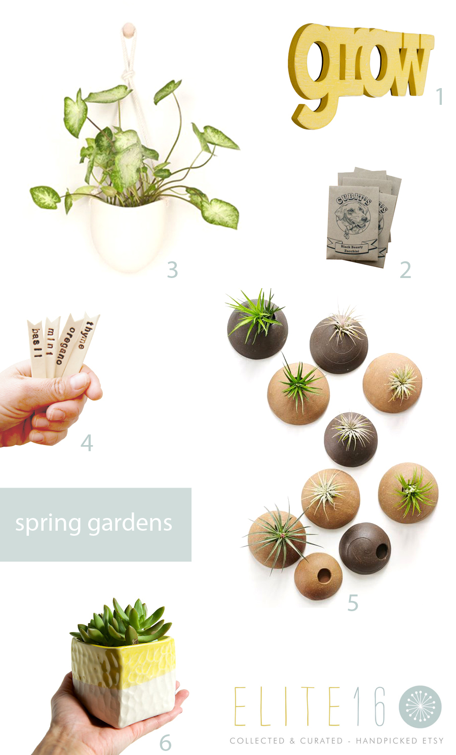 1.  GROW SIGN  by oh dier living  2.  SEED PACK  by cubits  3.  LARGE SPORA + WOOD HOOK  by light and ladder  4.  HERB GARDEN MARKERS  by alluvial  5.  WALL PLANTERS  by cor pottery  6.  CUBE PLANTER  by ross lab