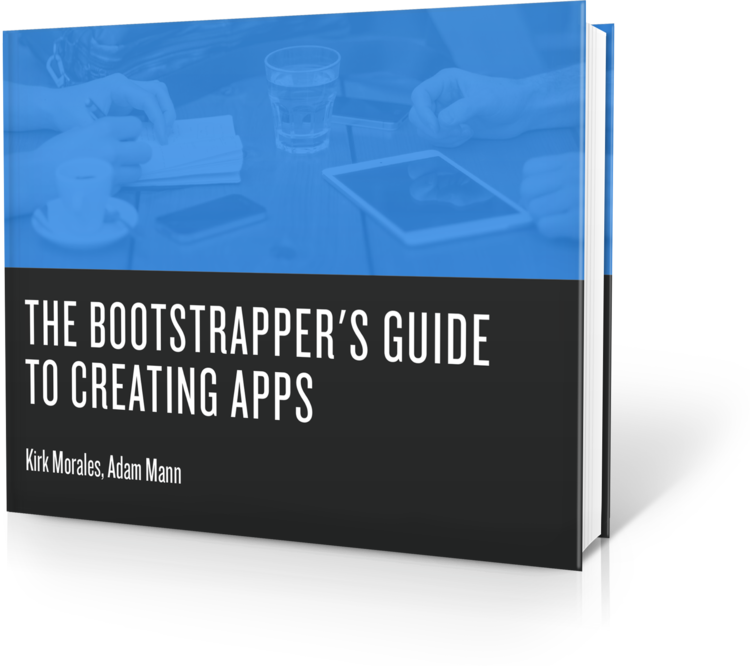 The Bootstrapper's Guide to Creating Apps