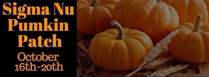 Come join the men of Sigma Nu for our second annual pumpkin patch! From 3-6PM everyday we'll be selling pumpkins and baked goods. On Thursday and Friday we'll have a fall festival with games and prizes and, of course, pumpkins. All proceeds will go to St. Judes. We hope you can join us for some fun and fellowship while supporting a good cause!