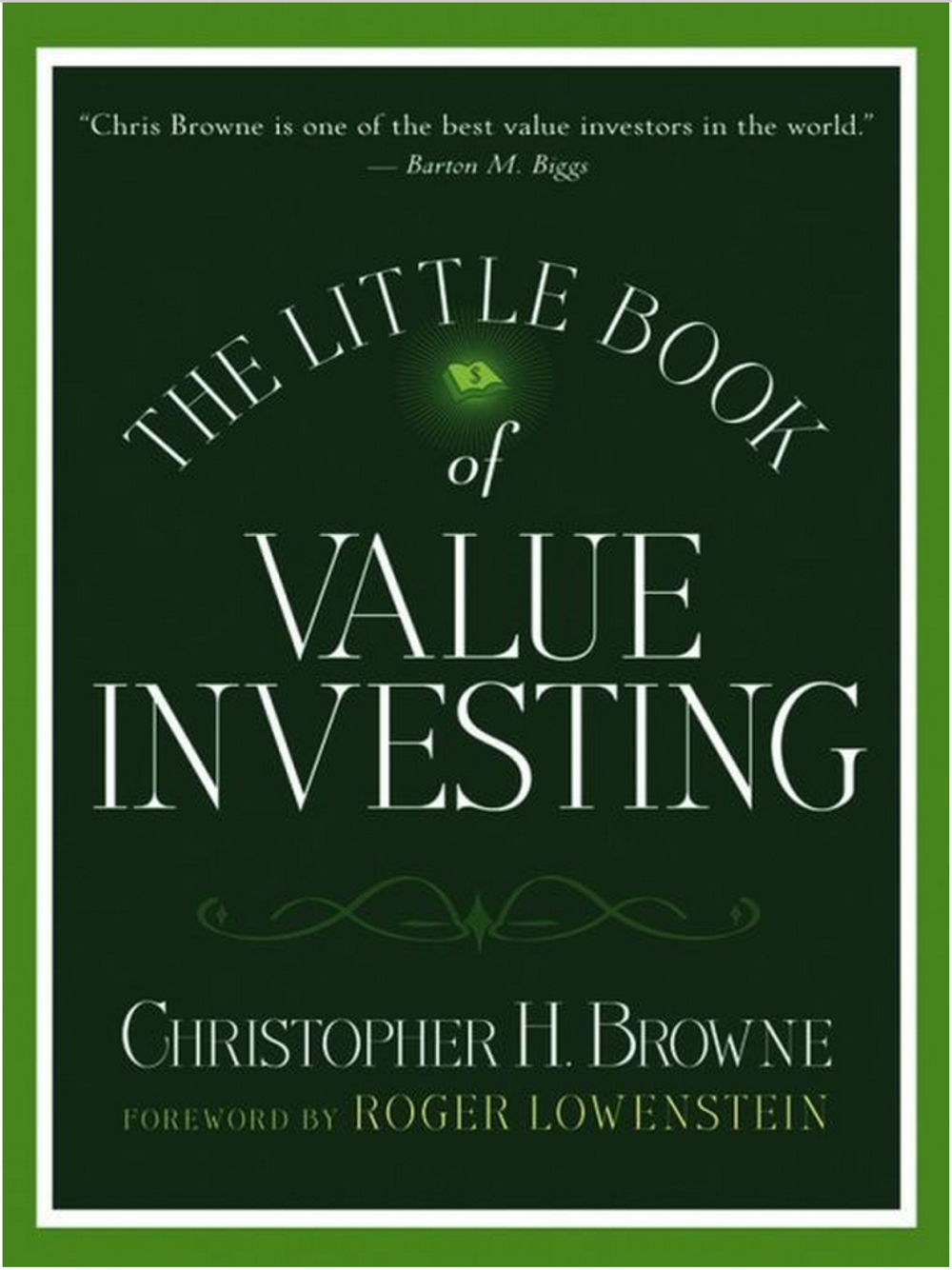 The Little Book of Value Investing. Christopher H. Browne 2007