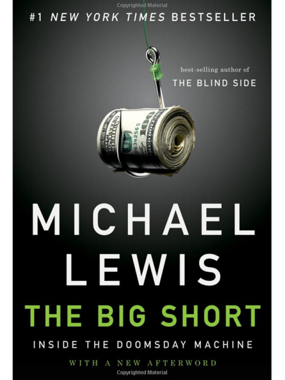 The Big Short: Inside the Doomsday Machine. Michael Lewis March 2010