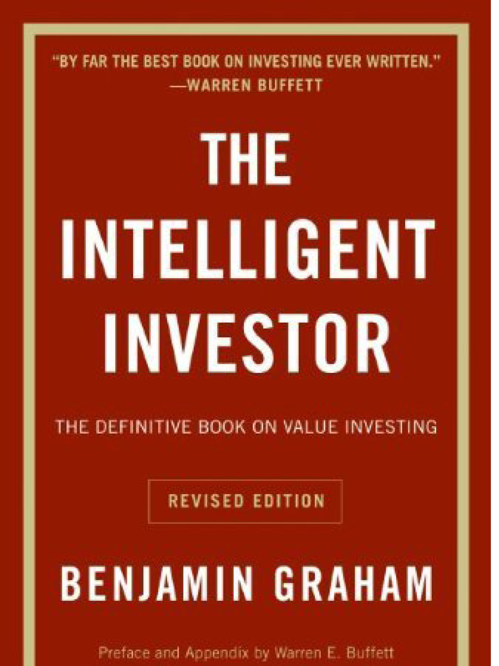 The Intelligent Investor. Benjamin Graham 2003 (Revised Edition)