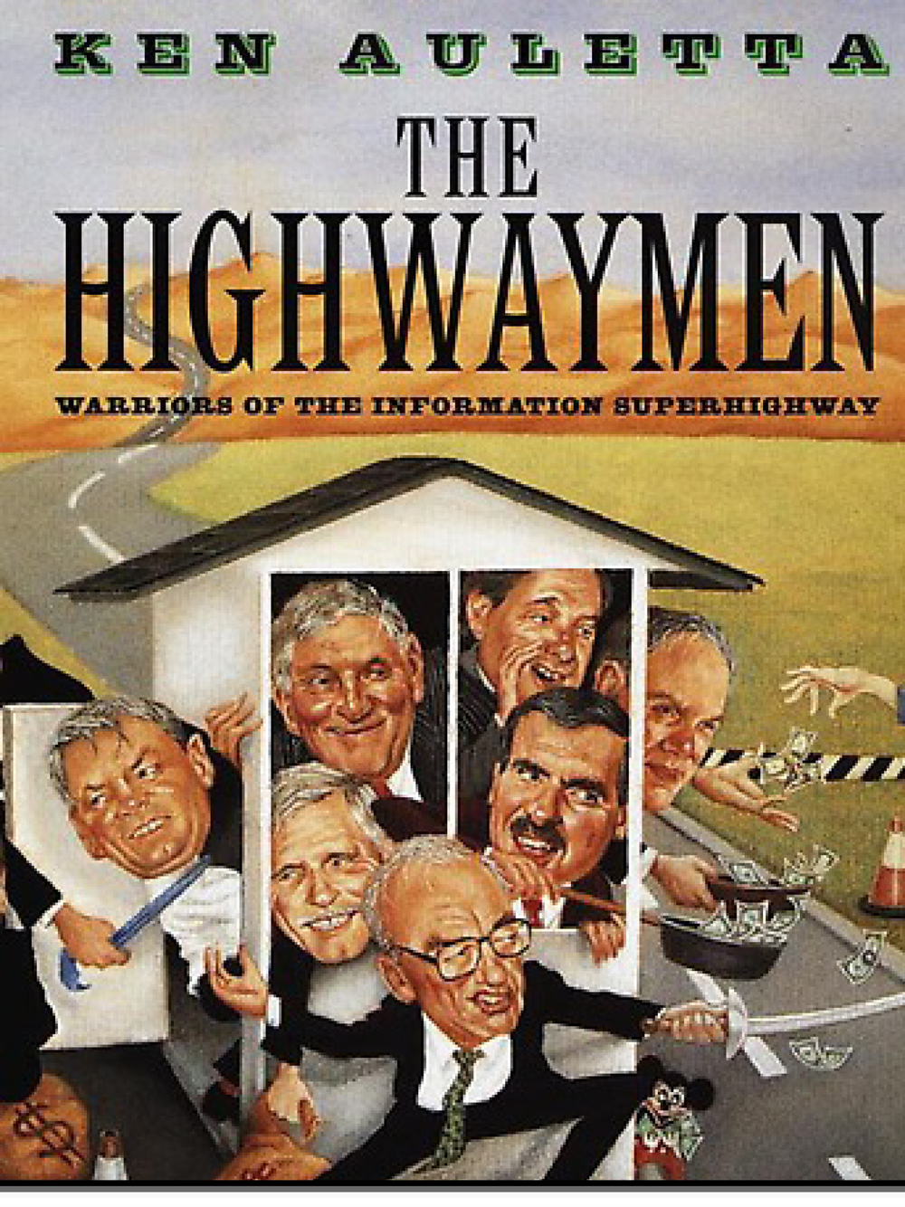 The Highwaymen: Warriors of the Information Superhighway Ken Auletta 2011