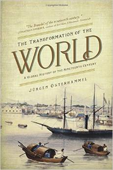The Transformation Of The World. A Global History of the Nineteenth Century (America in the World) Jurgen Osterhammel 2014