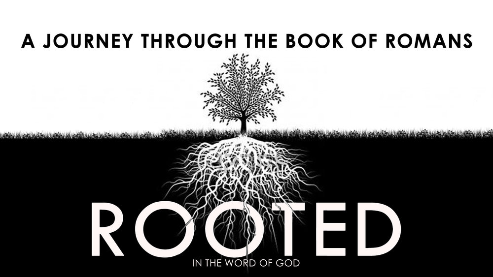 Rooted  - A Journey Through the Book of Romans!Join us as we travel through this letter to the Roman people written by the great apostle Paul.