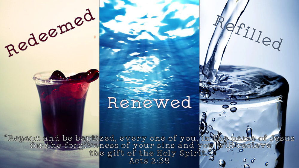 Redeemed, Renewed, Refilled. -