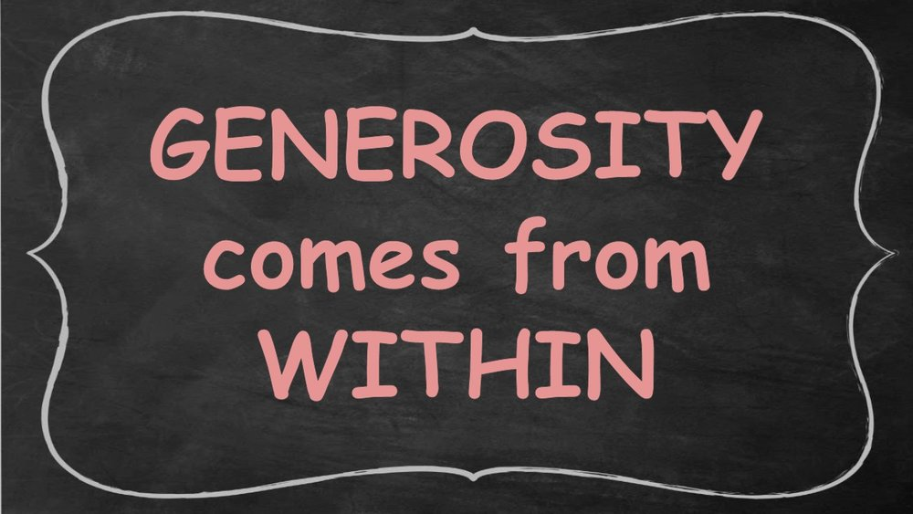 Generosity Comes From Within -